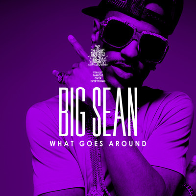 big sean what goes around lyrics. Download �What Goes Around�
